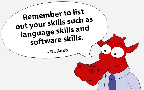 Remember to list out your skills such as language skills and software skills.