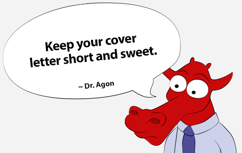 Keep your cover letter short and sweet.