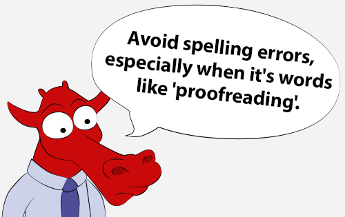 Avoid spelling errors, especially when it's words like 'proofreading'.