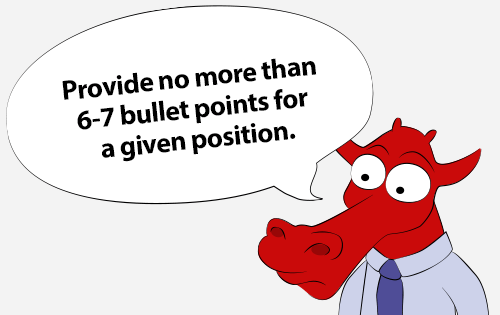 Provide no more than 6-7 bullet points for a given position.