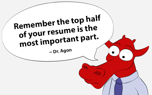 Remember the top half of your resume is the most important part.