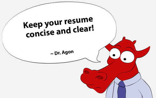 Keep your resume concise and clear!